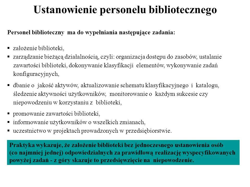 Personel biblioteczny ma do wypełniania następujące zadania: Ustanowienie personelu bibliotecznego założenie biblioteki, zarządzanie bieżącą działalno