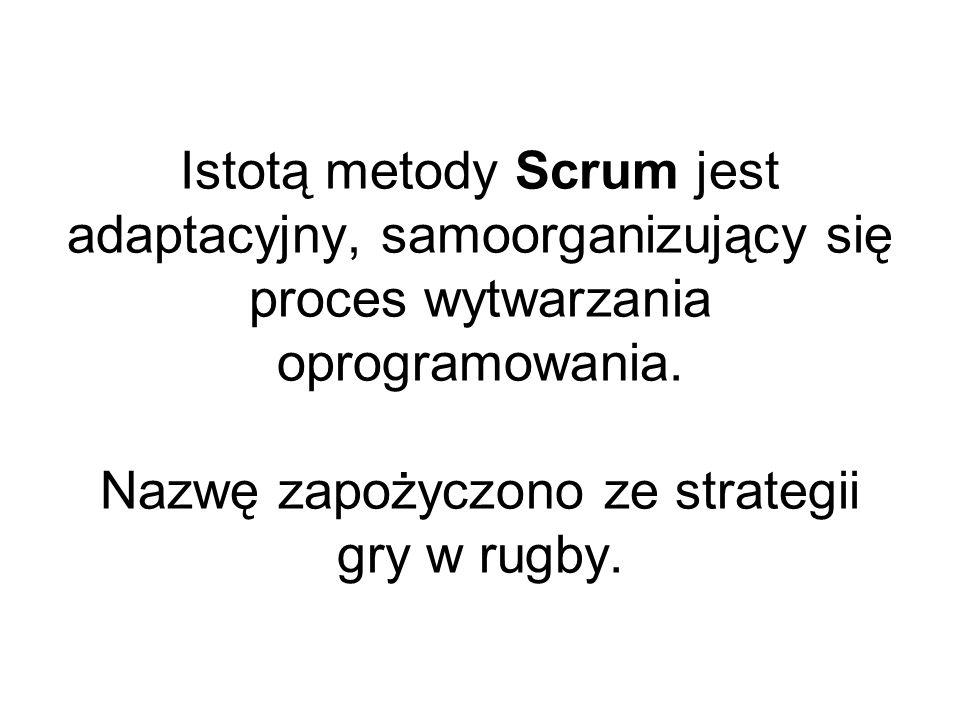 Istotą metody Scrum jest adaptacyjny, samoorganizujący się proces wytwarzania oprogramowania. Nazwę zapożyczono ze strategii gry w rugby.