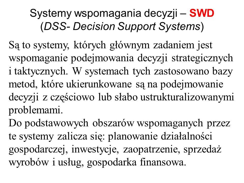 Systemy informacyjno-decyzyjne – SID (MIS – Management Information Systems) Są to systemy zapewniające firmie efektywne gromadzenie danych, organizacj