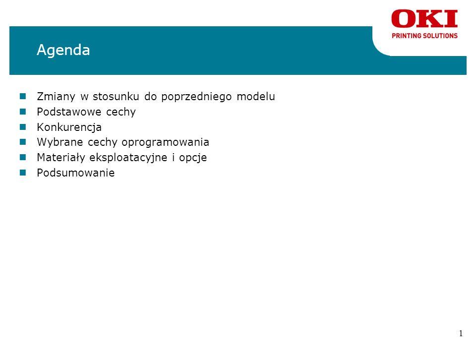 1 Agenda nZmiany w stosunku do poprzedniego modelu nPodstawowe cechy nKonkurencja nWybrane cechy oprogramowania nMateriały eksploatacyjne i opcje nPodsumowanie