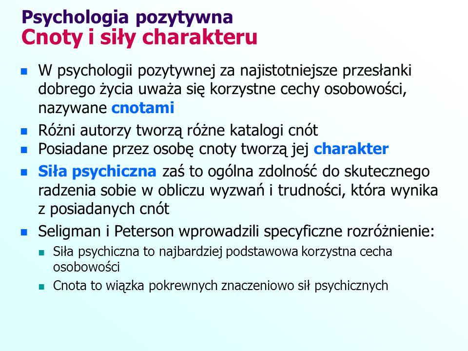 W psychologii pozytywnej za najistotniejsze przesłanki dobrego życia uważa się korzystne cechy osobowości, nazywane cnotami Różni autorzy tworzą różne