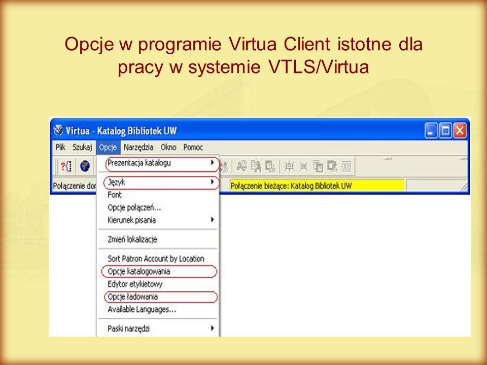 Opcje w programie Virtua Client istotne dla pracy w systemie VTLS/Virtua