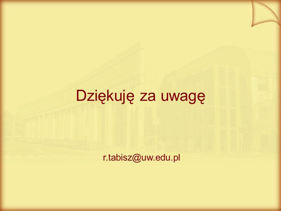 Dziękuję za uwagę r.tabisz@uw.edu.pl