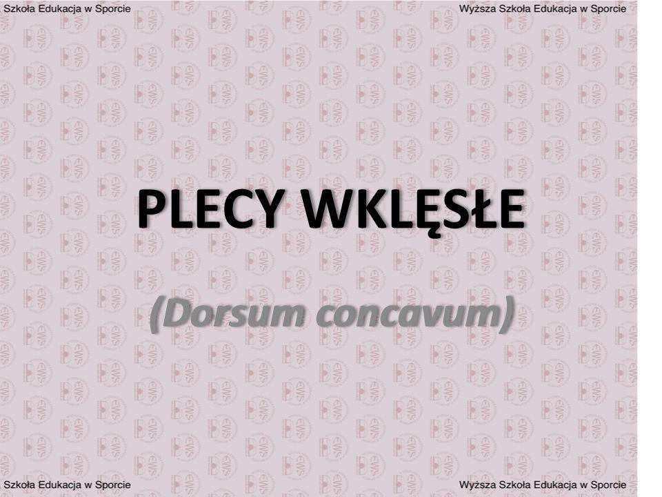 PLECY WKLĘSŁE (Dorsum concavum)