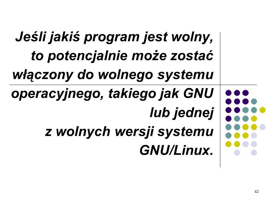 41 Jeszcze czymś innym są Public domain software......czyli oprogramowanie będące dobrem publicznym. Są to programy nie objęte prawem autorskim, a zar