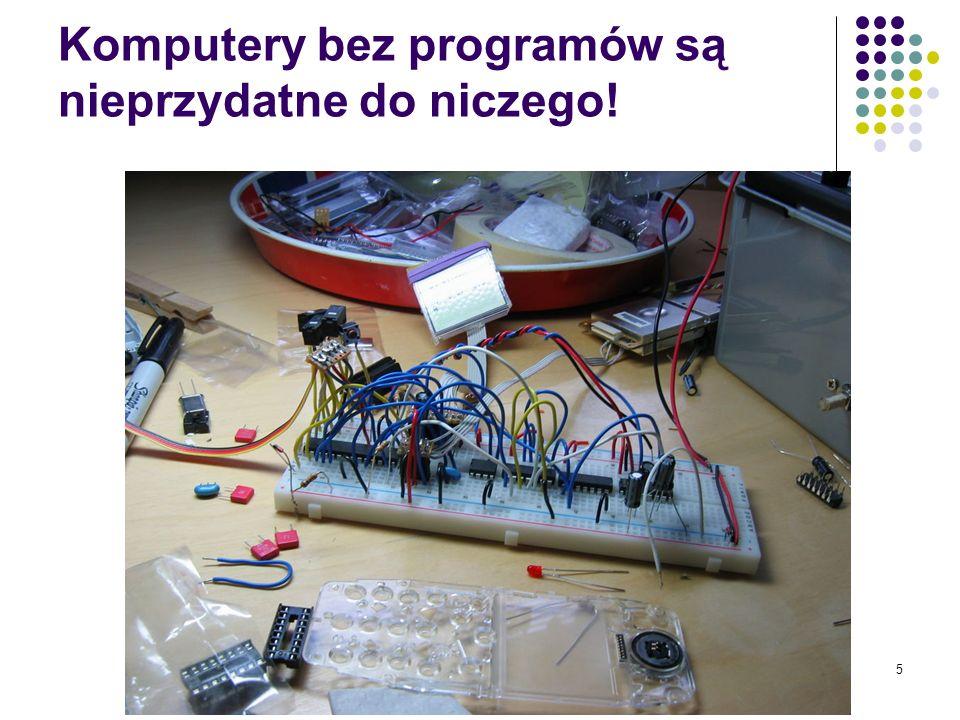 4 nic Komputer jednak sam z siebie nie potrafi niestety nic zrobić. program Do tego, żeby komputer był użytecznym urządzeniem konieczne jest, by znajd