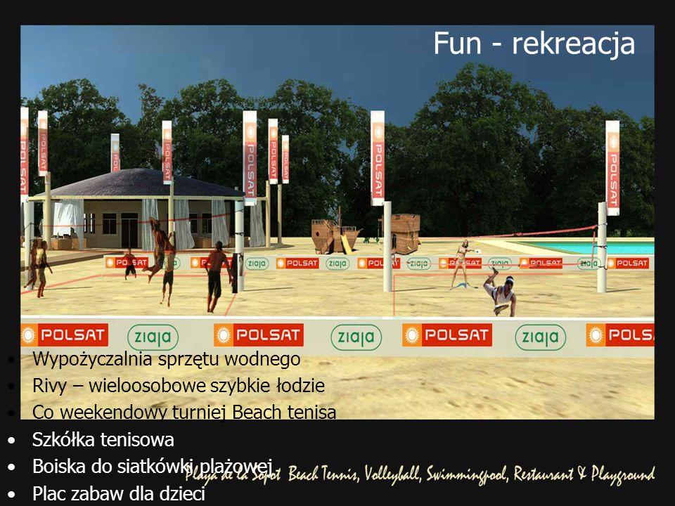 Fun - rekreacja Wypożyczalnia sprzętu wodnego Rivy – wieloosobowe szybkie łodzie Co weekendowy turniej Beach tenisa Szkółka tenisowa Boiska do siatkówki plażowej Plac zabaw dla dzieci