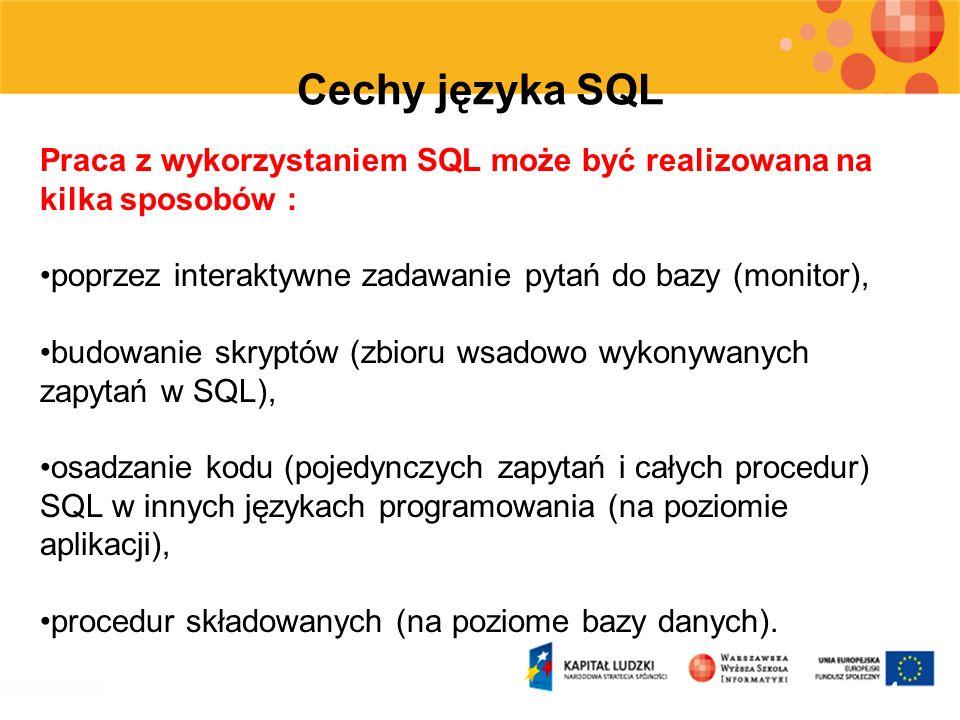 14 Cechy języka SQL Praca z wykorzystaniem SQL może być realizowana na kilka sposobów : poprzez interaktywne zadawanie pytań do bazy (monitor), budowa