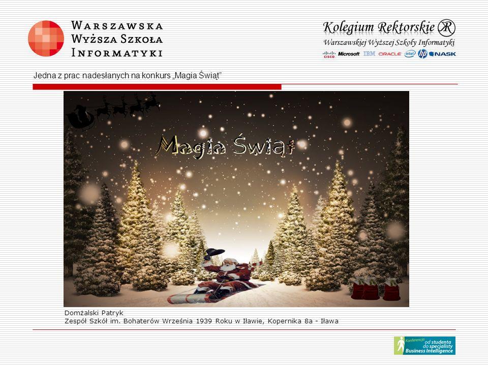 Domżalski Patryk Zespół Szkół im. Bohaterów Września 1939 Roku w Iławie, Kopernika 8a - Iława Jedna z prac nadesłanych na konkurs Magia Świąt