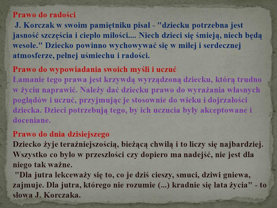 Prawo do radości J. Korczak w swoim pamiętniku pisał -