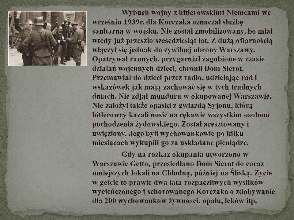 Wybuch wojny z hitlerowskimi Niemcami we wrześniu 1939r. dla Korczaka oznaczał służbę sanitarną w wojsku. Nie został zmobilizowany, bo miał wtedy już