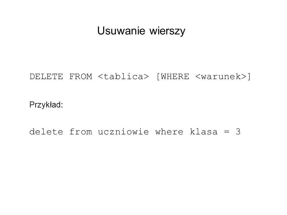 Wyszukiwanie danych SELECT <> FROM <> WHERE <> GROUP BY <> HAVING <> ORDER BY <> UNION...