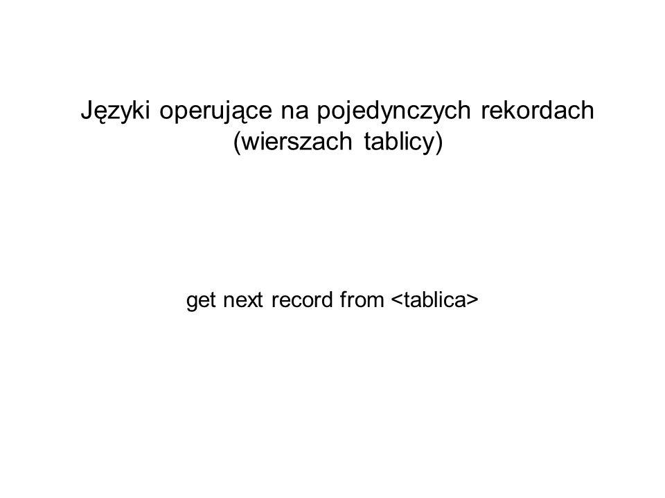 Języki operujące na pojedynczych rekordach (wierszach tablicy) get next record from