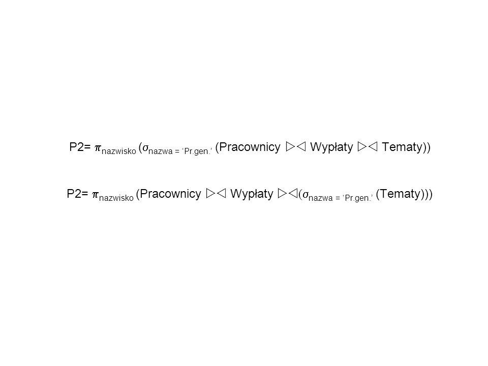 P2= nazwisko ( nazwa = Pr.gen. (Pracownicy Wypłaty Tematy)) P2= nazwisko (Pracownicy Wypłaty ( nazwa = Pr.gen. (Tematy)))