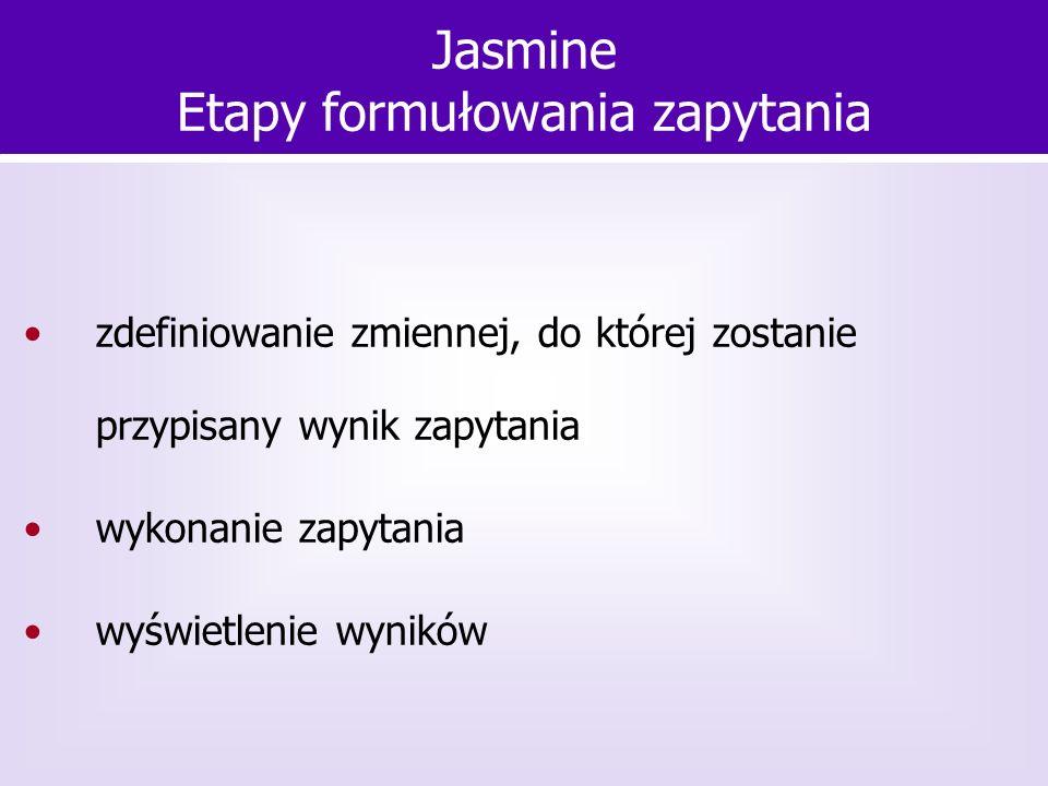 zdefiniowanie zmiennej, do której zostanie przypisany wynik zapytania wykonanie zapytania wyświetlenie wyników Jasmine Etapy formułowania zapytania