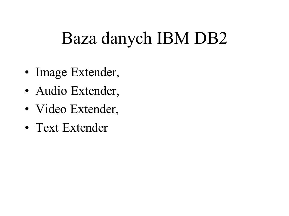 Baza danych IBM DB2 Image Extender, Audio Extender, Video Extender, Text Extender