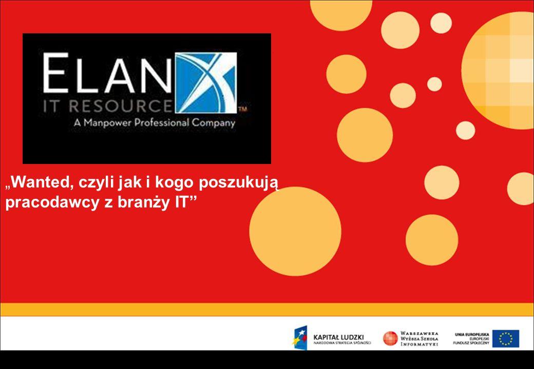 Rynek pracy ICT w Polsce Hot skills/ niche skills 2011+ Rynek kandydata (Human Age) ELAN IT – kim jesteśmy Elan IT vs rynek ICT w Polsce – co oferujemy kandydatom.
