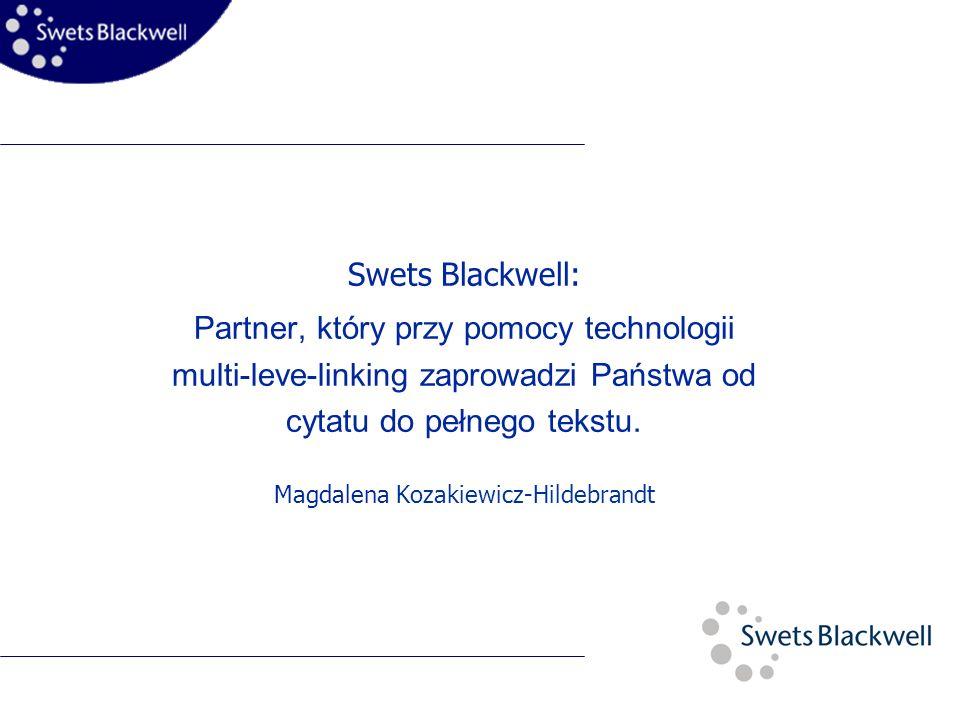 Swets Blackwell: Partner, który przy pomocy technologii multi-leve-linking zaprowadzi Państwa od cytatu do pełnego tekstu.
