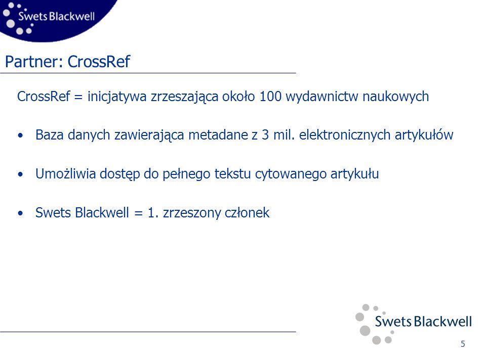 5 Partner: CrossRef CrossRef = inicjatywa zrzeszająca około 100 wydawnictw naukowych Baza danych zawierająca metadane z 3 mil.