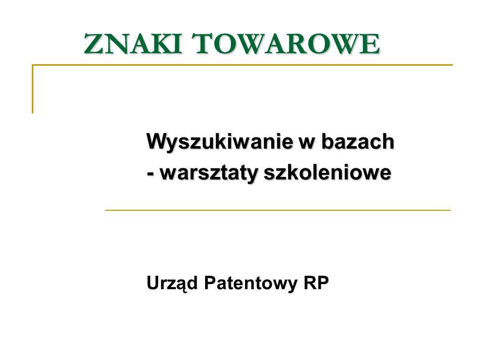Podstawowe bazy znaków towarowych www.uprp.pl - znaki towarowe w procedurze krajowej http://www.ohim.eu.int/ttp://www.ohim.eu.int/ - znaki towarowe Wspólnoty http://www.wipo.int/ipdl/ - znaki towarowe w procedurze międzynarodowej