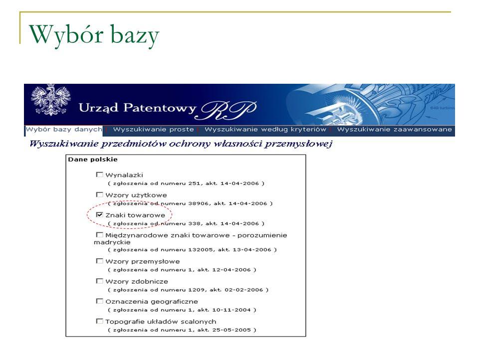 Baza: znaki polskie Pytanie: słowo jedyna + wykaz towarów czekolada + zgłaszający wedel www.uprp.pl