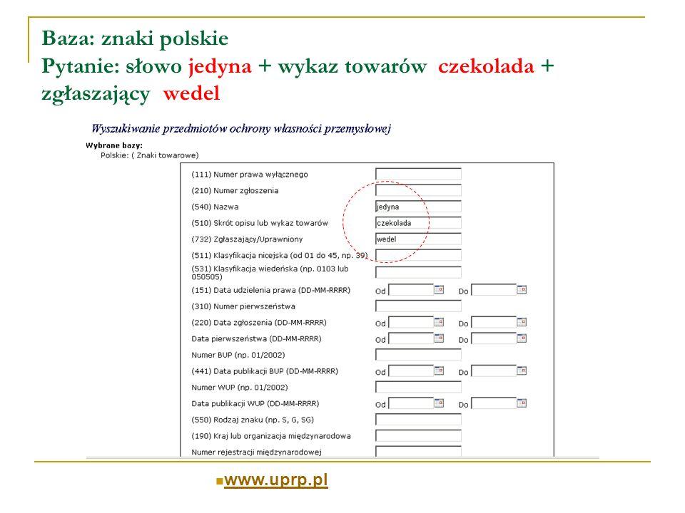 Baza: znaki polskie Pytanie: słowo jedyna + wykaz towarów czekolada + zgłaszający wedel Wynik wyszukiwania: 4 rekordy - lista