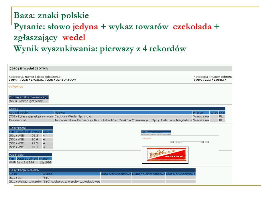 Inne, wybrane bazy znaków towarowych: brytyjski Urząd Patentowy - http://www.patent.gov.uk/search niemiecki Urząd Patentowy - http://publikationen.dpma.de czeski Urząd Patentowy - http://isdvapl.upv.cz/ słowacki Urząd Patentowy - http://registre.indprop.gov.sk/
