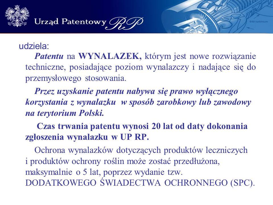 udziela: Patentu na WYNALAZEK, którym jest nowe rozwiązanie techniczne, posiadające poziom wynalazczy i nadające się do przemysłowego stosowania. Prze