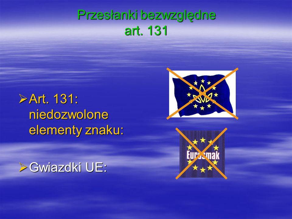 Art. 131: niedozwolone elementy znaku: Art. 131: niedozwolone elementy znaku: Gwiazdki UE: Gwiazdki UE: Przesłanki bezwzględne art. 131