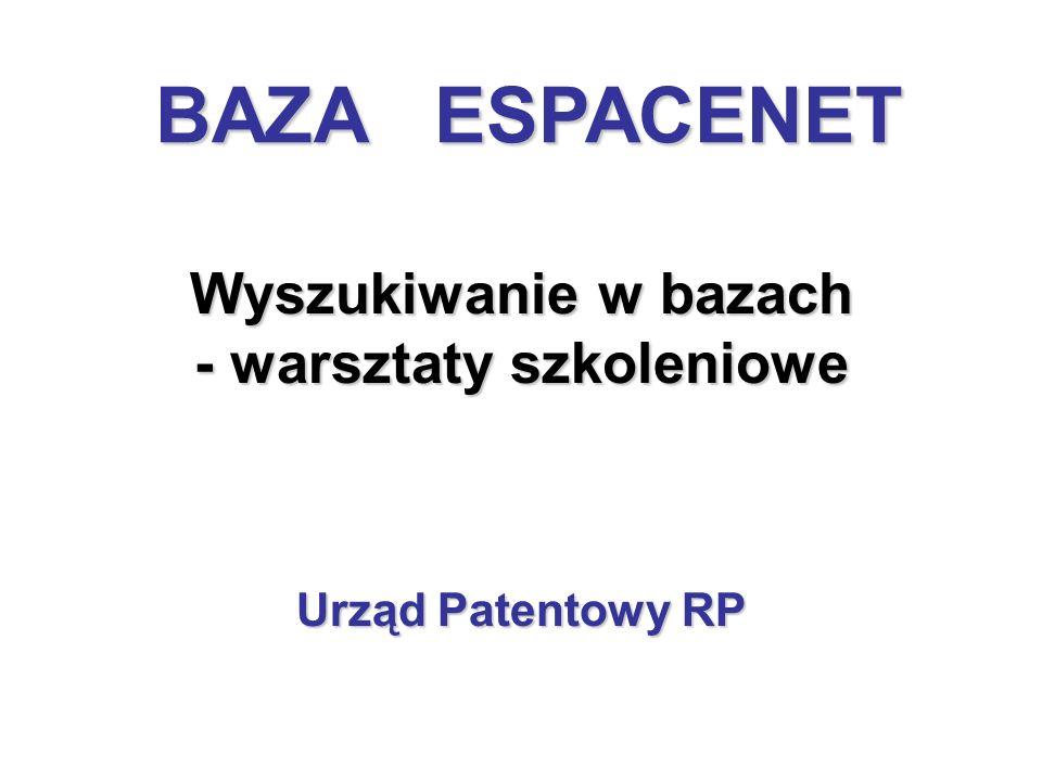 Wyszukiwanie w bazach - warsztaty szkoleniowe Urząd Patentowy RP BAZA ESPACENET