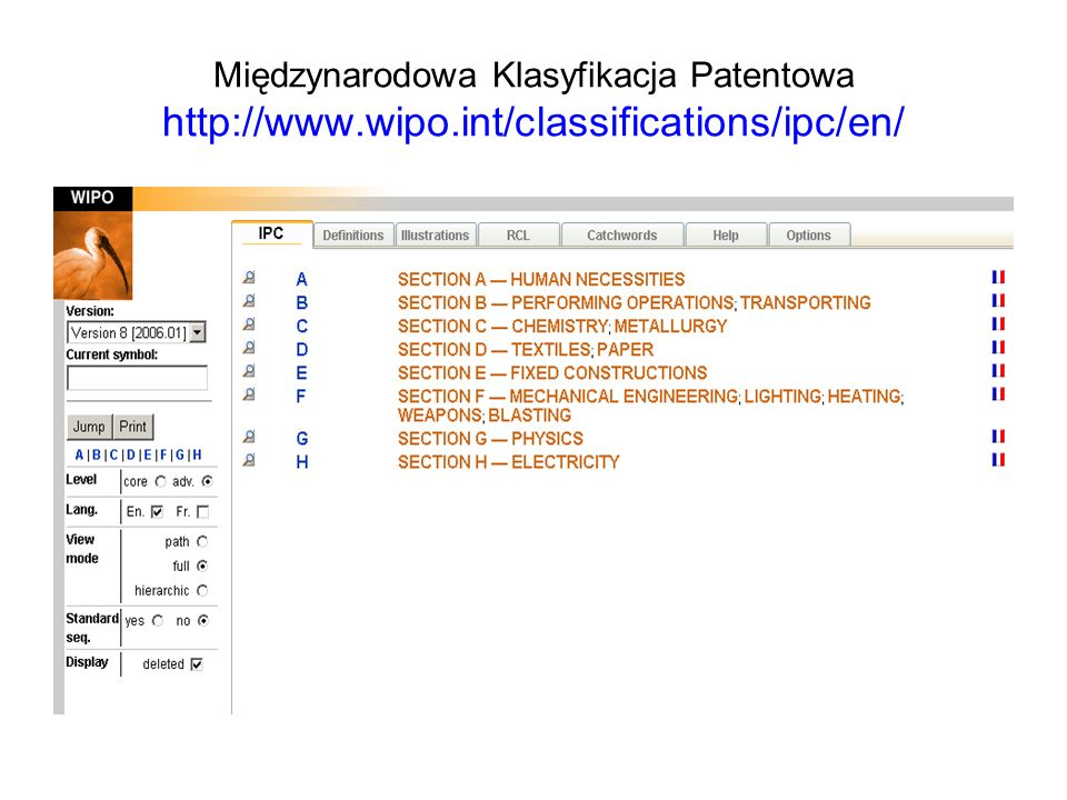 Międzynarodowa Klasyfikacja Patentowa http://www.wipo.int/classifications/ipc/en/