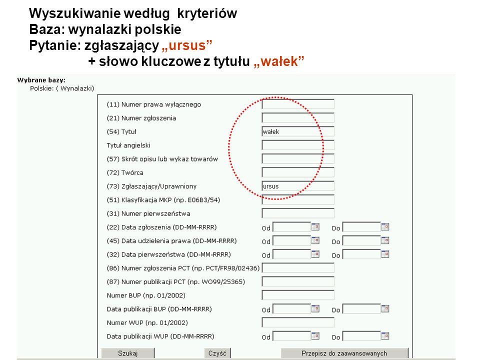 Wyszukiwanie według kryteriów Baza: wynalazki polskie Pytanie: zgłaszający ursus + słowo kluczowe z tytułu wałek