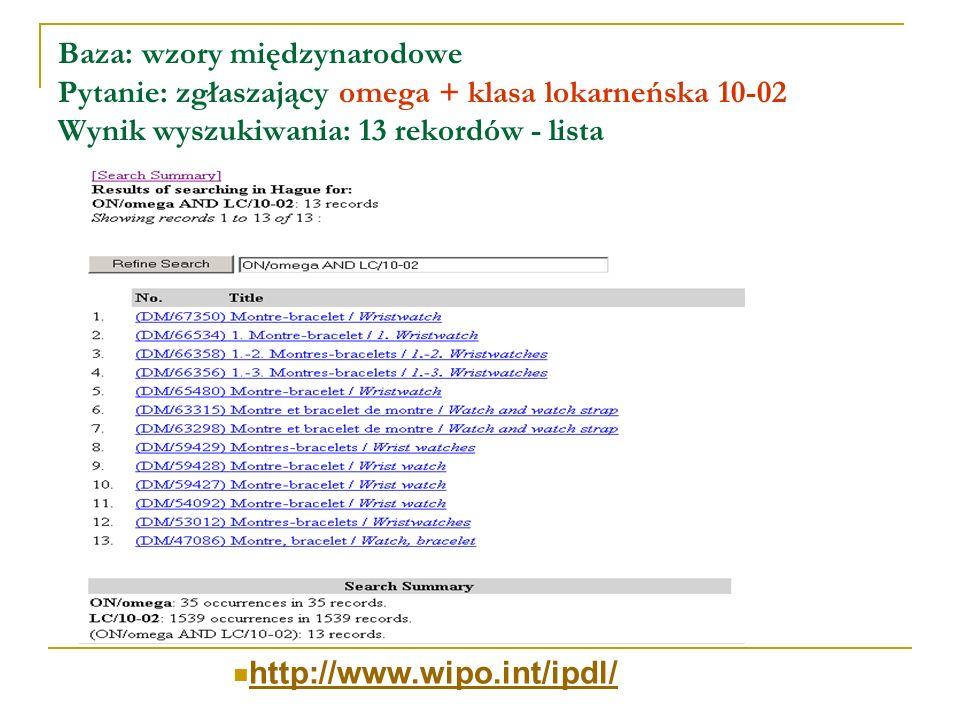 Baza: wzory międzynarodowe Pytanie: zgłaszający omega + klasa lokarneńska 10-02 Wynik wyszukiwania: 13 rekordów - lista http://www.wipo.int/ipdl/