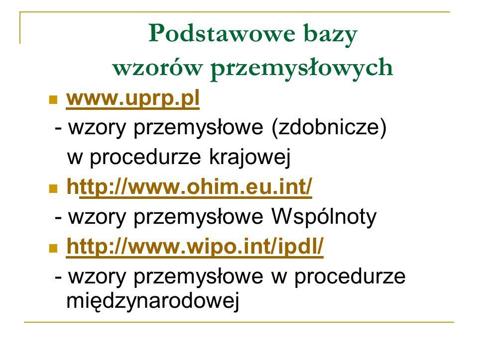 Inne, wybrane bazy wzorów przemysłowych: brytyjski Urząd Patentowy - http://patent.gov.uk/search niemiecki Urząd Patentowy - http://publikationen.dpma.de czeski Urząd Patentowy - http://isdvapl.upv.cz/ słowacki Urząd Patentowy - http://registre.indprop.gov.sk/