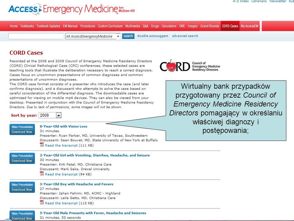 Wirtualny bank przypadków przygotowany przez Council of Emergency Medicine Residency Directors pomagający w określaniu właściwej diagnozy i postępowania;