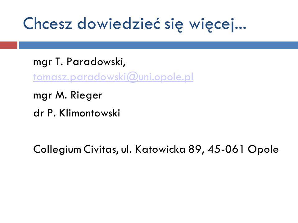 mgr T. Paradowski, tomasz.paradowski@uni.opole.pl tomasz.paradowski@uni.opole.pl mgr M. Rieger dr P. Klimontowski Collegium Civitas, ul. Katowicka 89,
