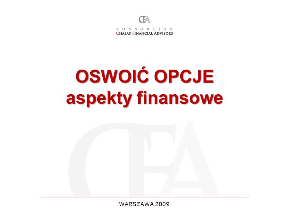 OSWOIĆ OPCJE aspekty finansowe WARSZAWA 2009