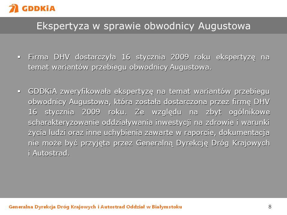 8 Ekspertyza w sprawie obwodnicy Augustowa Firma DHV dostarczyła 16 stycznia 2009 roku ekspertyzę na temat wariantów przebiegu obwodnicy Augustowa. Fi