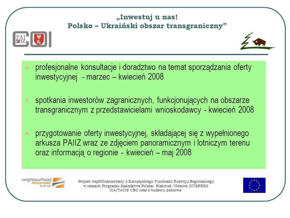 Inwestuj u nas! Polsko – Ukraiński obszar transgraniczny profesjonalne konsultacje i doradztwo na temat sporządzania oferty inwestycyjnej - marzec – k
