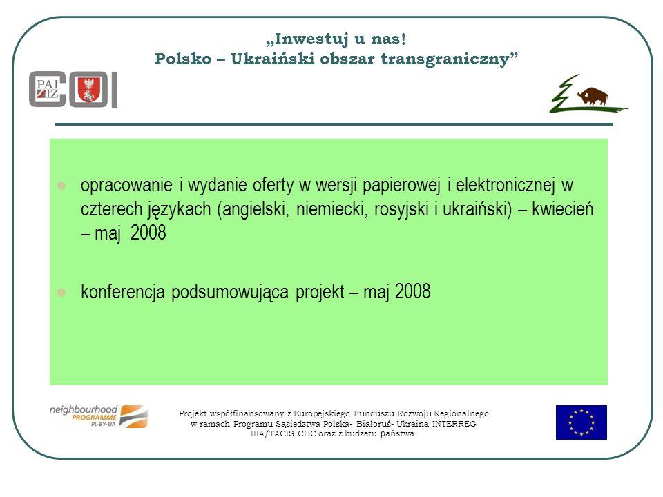 Inwestuj u nas! Polsko – Ukraiński obszar transgraniczny opracowanie i wydanie oferty w wersji papierowej i elektronicznej w czterech językach (angiel