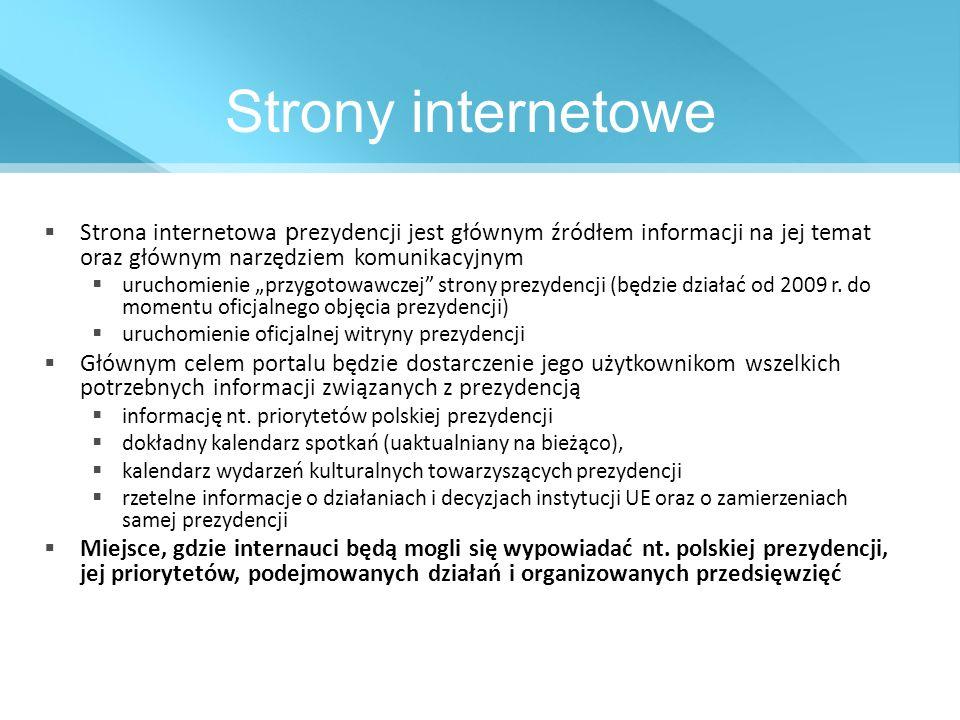 Strony internetowe Strona internetowa p rezydencji jest głównym źródłem informacji na jej temat oraz głównym narzędziem komunikacyjnym uruchomienie pr