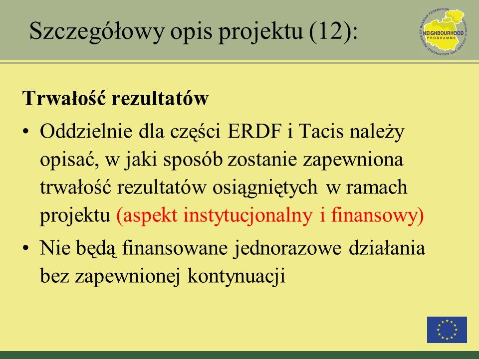 Szczegółowy opis projektu (12): Trwałość rezultatów Oddzielnie dla części ERDF i Tacis należy opisać, w jaki sposób zostanie zapewniona trwałość rezul