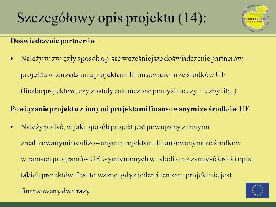 Szczegółowy opis projektu (14): Doświadczenie partnerów Należy w zwięzły sposób opisać wcześniejsze doświadczenie partnerów projektu w zarządzaniu pro