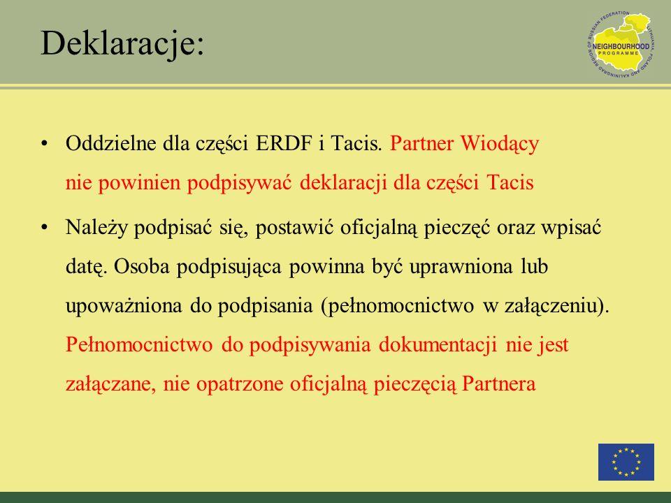 Deklaracje: Oddzielne dla części ERDF i Tacis. Partner Wiodący nie powinien podpisywać deklaracji dla części Tacis Należy podpisać się, postawić oficj