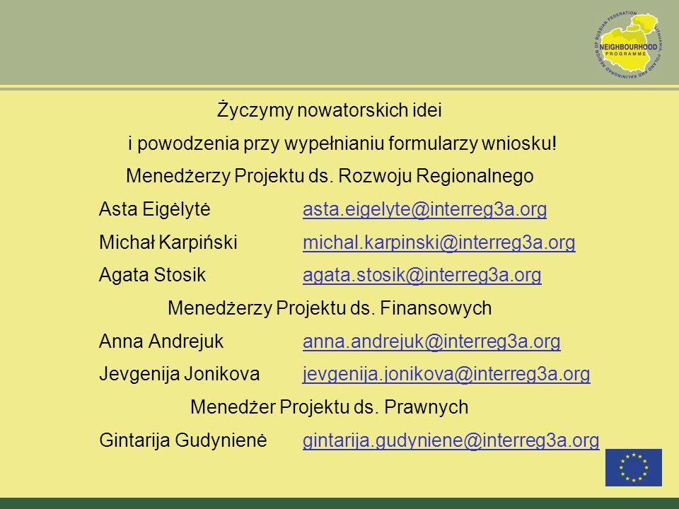 Życzymy nowatorskich idei i powodzenia przy wypełnianiu formularzy wniosku! Menedżerzy Projektu ds. Rozwoju Regionalnego Asta Eigėlytėasta.eigelyte@in