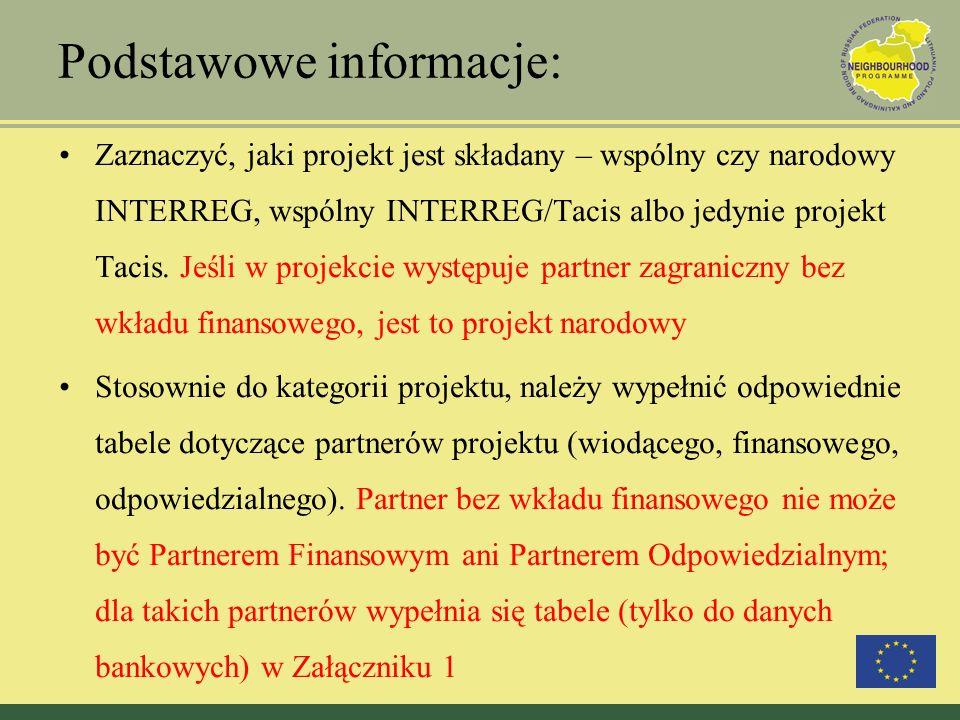 Podstawowe informacje: Zaznaczyć, jaki projekt jest składany – wspólny czy narodowy INTERREG, wspólny INTERREG/Tacis albo jedynie projekt Tacis. Jeśli