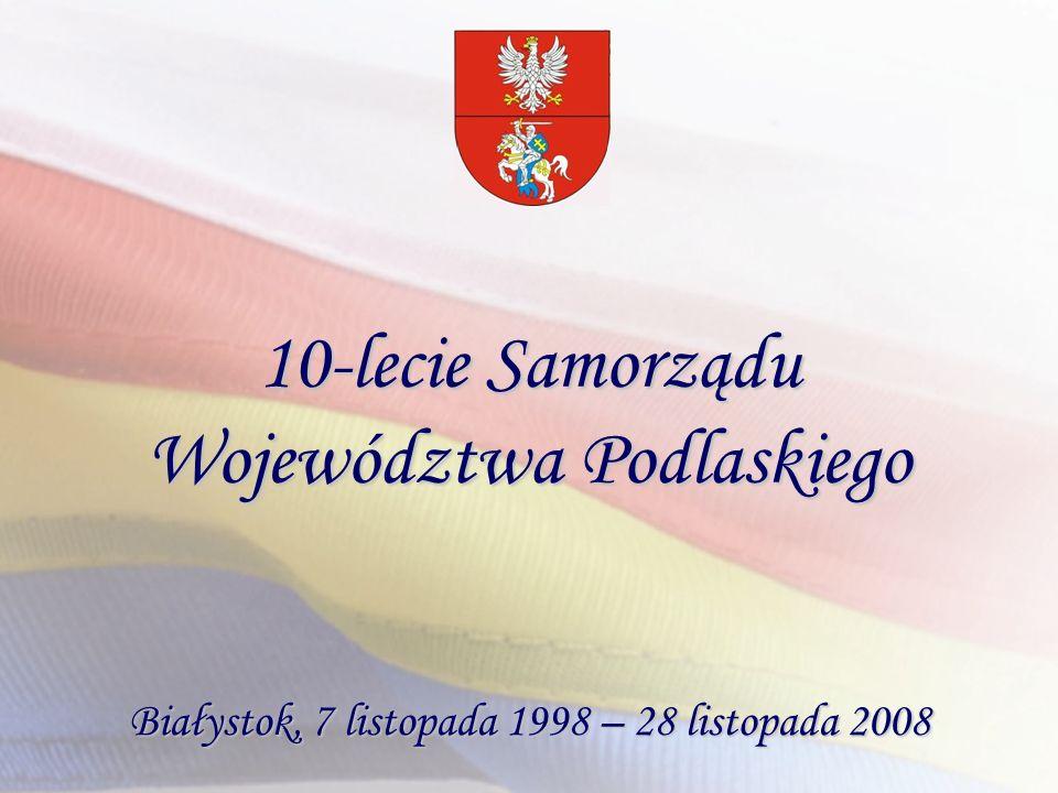 10-lecie Samorządu Województwa Podlaskiego Białystok, 7 listopada 1998 – 28 listopada 2008