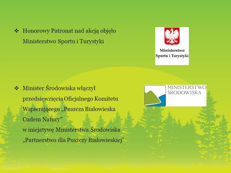 Honorowy Patronat nad akcją objęło Ministerstwo Sportu i Turystyki Minister Środowiska włączył przedsięwzięcia Oficjalnego Komitetu Wspierającego Pusz