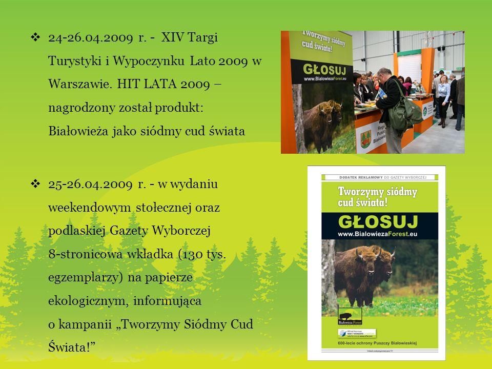24-26.04.2009 r. - XIV Targi Turystyki i Wypoczynku Lato 2009 w Warszawie. HIT LATA 2009 – nagrodzony został produkt: Białowieża jako siódmy cud świat