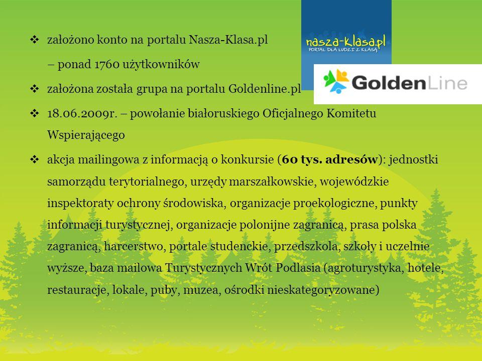 założono konto na portalu Nasza-Klasa.pl – ponad 1760 użytkowników założona została grupa na portalu Goldenline.pl 18.06.2009r.